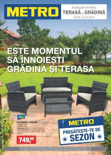 Catalog METRO – Este momentul sa innoiesti gradina si terasa! valabilitate: 16 Martie 2017 – 12 Aprilie 2017