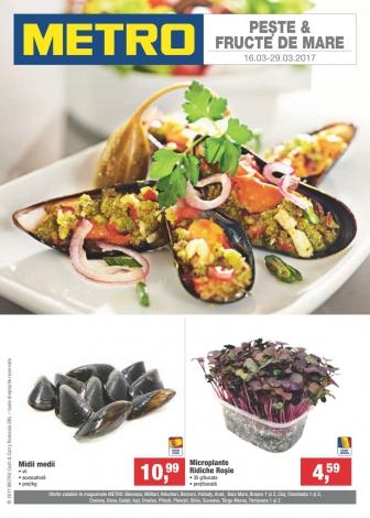 Catalog METRO – Peste & fructe de mare! valabilitate: , 16 Martie 2017 – 29 Martie 2017